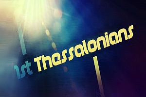 "1st Thessalonians 5:1-11  ""The End Times"""