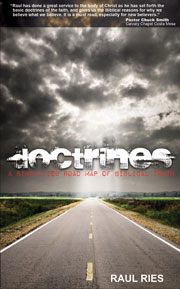 Doctrines – A Simplified Road Map Of Biblical Truth by Raul Ries