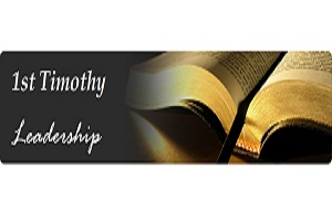 "1st Timothy 5  ""Leaders Care"""